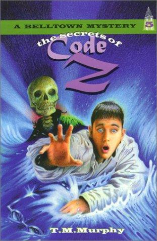 9781880158333: The Secrets of Code Z (Belltown Mystery #5)