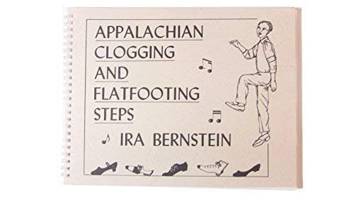 9781880160008: Appalachian Clogging and Flatfooting Steps