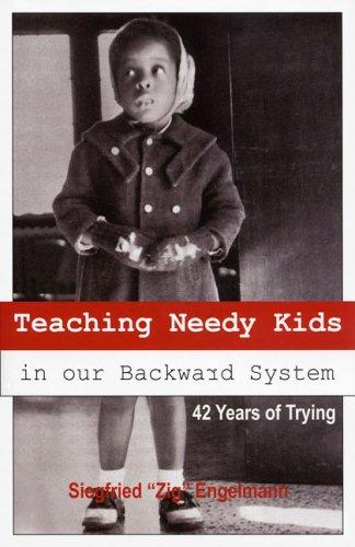 Teaching Needy Kids in Our Backward System: Siegfried Engelmann