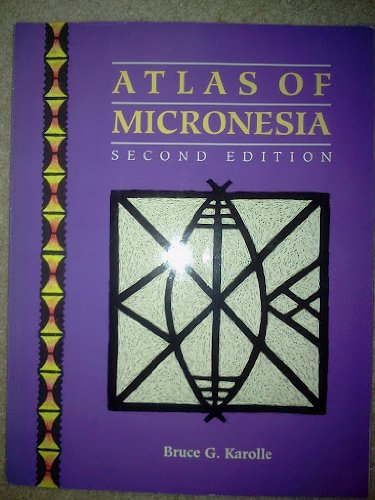 Atlas of Micronesia: Karolle, Bruce G.