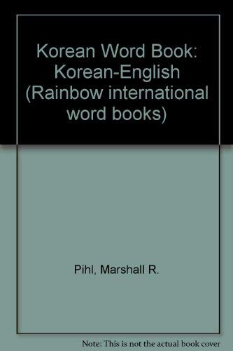 Korean Word Book (Rainbow International Word Book: Pihl, Marshall R.