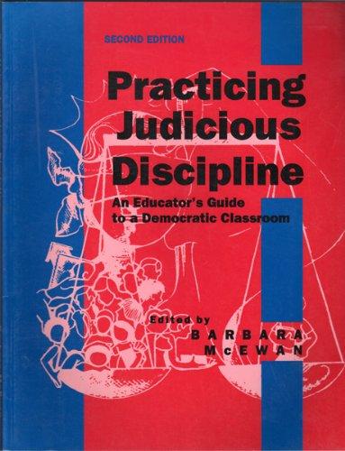 Practicing Judicious Discipline : An Educator's Guide: Forrest Gathercoal; Richard