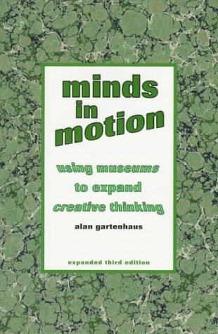 9781880192214: Minds in Motion: Using Museums to Expand Creative Thinking
