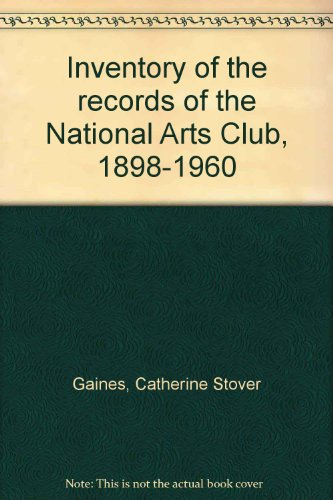 Inventory of the records of the National Arts Club, 1898-1960: Gaines, Catherine Stover