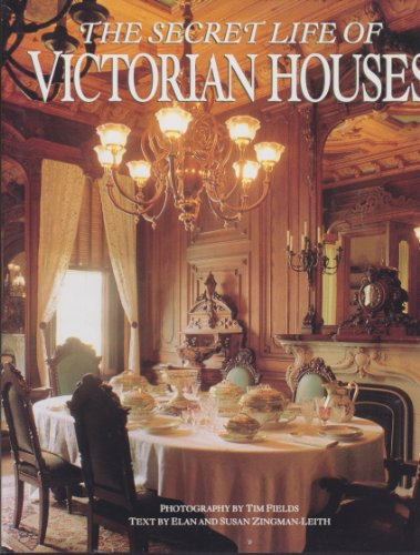 9781880216101: The Secret Life of Victorian Houses