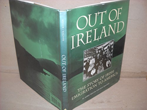 9781880216255: Out of Ireland: The Story of Irish Emigration to America