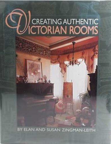 9781880216279: Creating Authentic Victorian Rooms