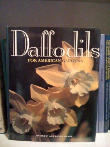 Daffodils for American Gardens: Heath, Brent; Heath, Becky