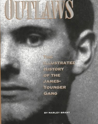 9781880216361: Outlaws: The Illustrated History of the James-Younger Gang