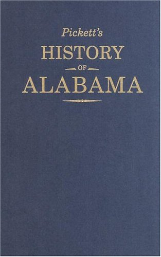 9781880216705: Pickett's History of Alabama: And Incidentally of Georgia and Mississippi from the Earliest Period