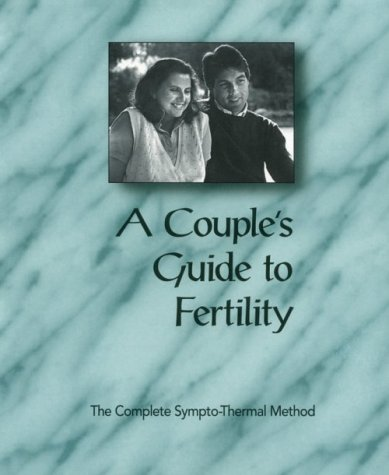 9781880220009: A Couple's Guide to Fertility: The Complete Sympto-Thermal Method