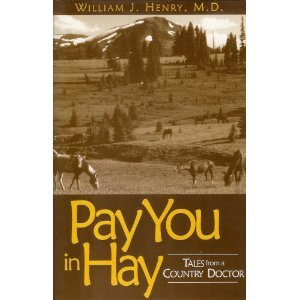 Pay You in Hay: William J. Henry