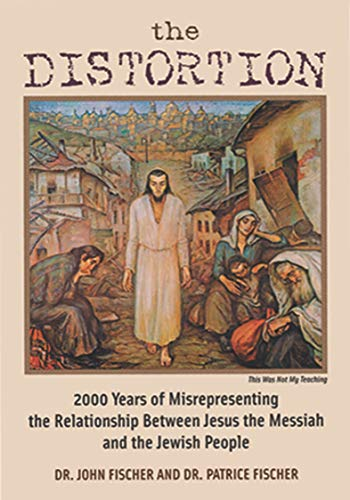 9781880226254: The Distortion: 2000 Years of Misrepresenting the Relationship Between Jesus the Messiah and the Jewish People