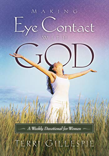 9781880226513: Making Eye Contact with God A Weekly Devotional for Women