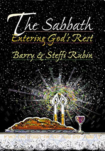 The Sabbath: Entering God's Rest (188022674X) by Barry Rubin; Steffi Rubin