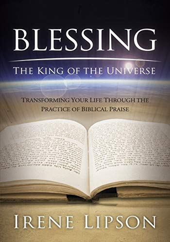9781880226797: Blessing the King of the Universe: Transforming Your Life Through the Practice of Biblical Praise