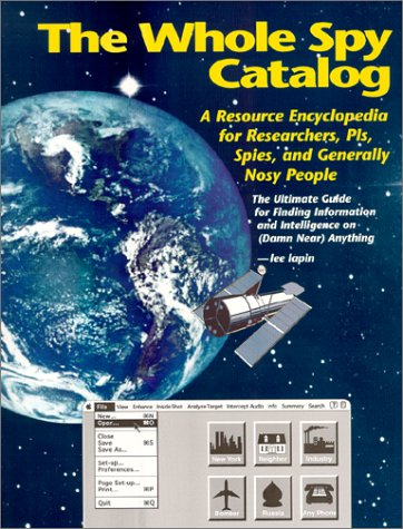 9781880231104: Whole Spy Catalog: A Resource Encyclopedia for Researchers, PI's, Spies, and Generally Nosy People