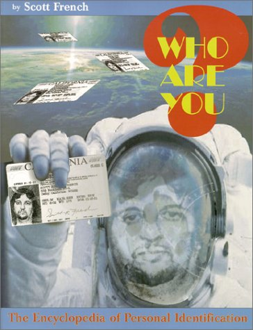 Who Are You?: The Encyclopedia of Personal Identification: French, Scott