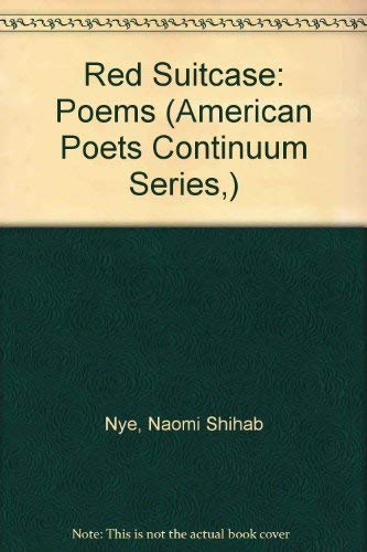 Red Suitcase: Poems.: NYE, Naomi Shihab.