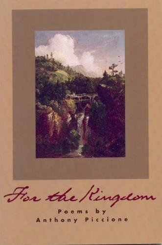 For the Kingdom (American Poets Continuum): Piccione, Anthony