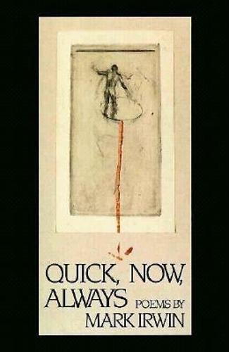 9781880238318: Quick, Now, Always (American Poets Continuum)