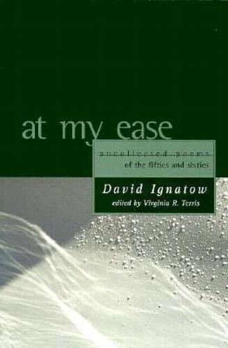 9781880238554: At My Ease: Uncollected Poems of the Fifties and Sixties (American Poets Continuum)