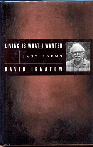 9781880238776: Living Is What I Wanted: Last Poems (American Poets Continuum)