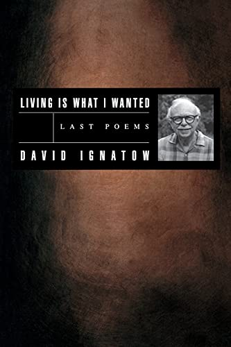 9781880238783: Living Is What I Wanted: Last Poems (American Poets Continuum)