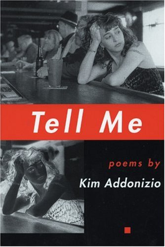 Tell Me (American Poets Continuum) (188023890X) by Addonizio, Kim