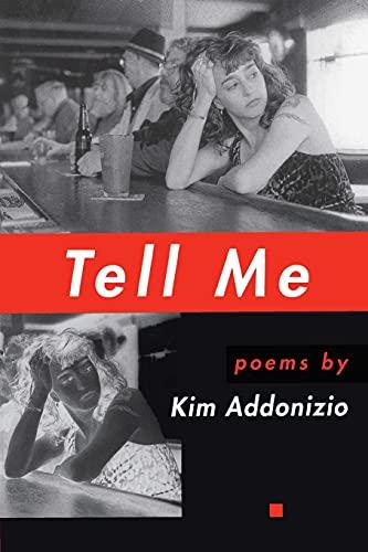 Tell Me (American Poets Continuum): Addonizio, Kim