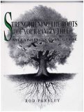 Strengthening the roots of your family tree: A teaching study guide (1880244039) by Rod Parsley