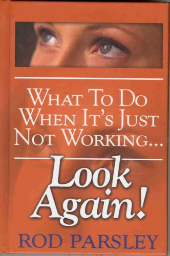 9781880244920: What To Do When It's Just Not Working...Look Again!