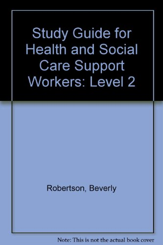 Study Guide for Health and Social Care: Robertson, Beverly, O'Kell,