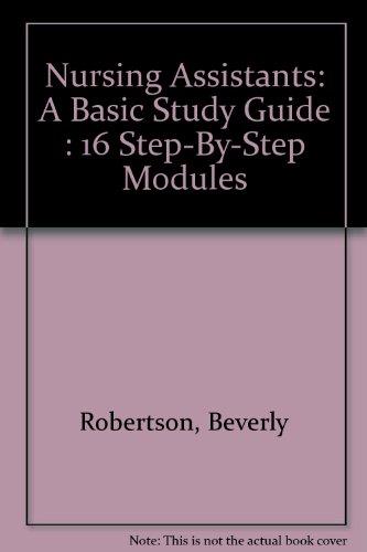 Nursing Assistants: A Basic Study Guide : Robertson, Beverly, Spencer,
