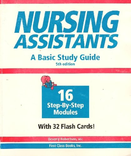 Nursing Assistants: A Basic Study Guide: Beverly Robertson