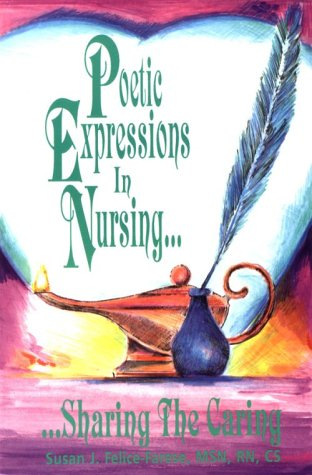 9781880254103: Poetic Expressions in Nursing...Sharing the Caring