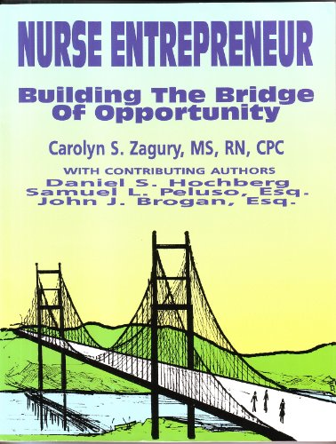 9781880254288: Nurse Entrepreneur: Building the Bridge of Opportunity