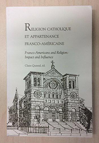 Religion Catholique et Appartenance Franco-Americaine: Franco-Americans and Religion: Impact and ...