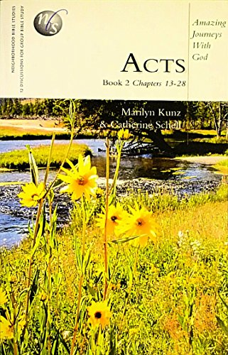 Acts: Book 2 Chapters 13-28 (Neighborhood Bible: Kunz, Marilyn, Schell,