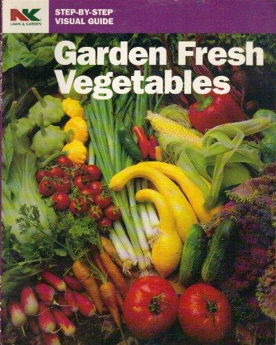 Garden Fresh Vegetables (Step-By-Step Visual Guide): Lawn, NK; Garden; Dolezal, Bob