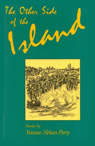 The Other Side of the Island: A Collection of Short Stories: Perry, Yvonne Nelson