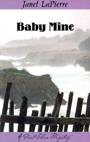9781880284322: Baby Mine: A Meg Halloran and Vince Gutierrez Mystery (Lapierre, Janet. Port Silva Mysteries.)