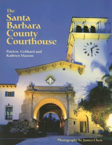 The Santa Barbara County Courthouse: Patricia Gebhard; Kathryn