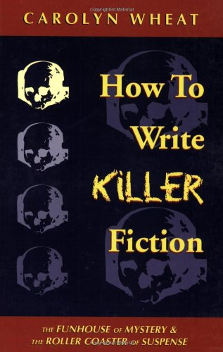How to Write Killer Fiction: The Funhouse: Carolyn Wheat