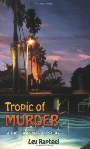 Tropic of Murder: A Nick Hoffman Mystery: Lev Raphael