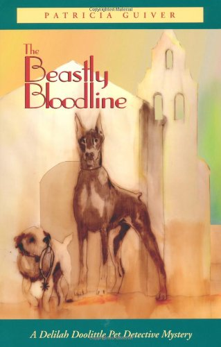 9781880284698: The Beastly Bloodline: A Delilah Doolittle Pet Detective Mystery