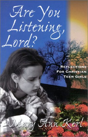 Are You Listening, Lord? : Reflections for: Mary A. Kerl