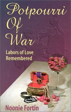 Potpourri of War: Labors of Love Remembered: Fortin, Noonie