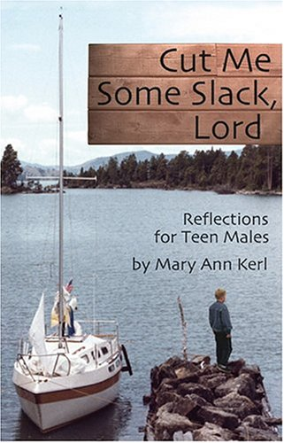 Cut Me Some Slack, Lord : Reflections: Mary Ann Kerl