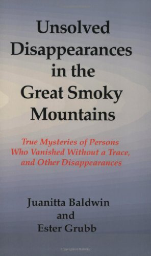 Unsolved Disappearances in the Great Smoky Mountains: Baldwin, Juanitta; Grubb,